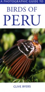 A Photographic Guide to Birds of Peru